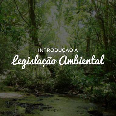 Curso Introdução Legislação Ambiental